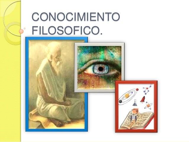 CONOCIMIENTOFILOSOFICO.