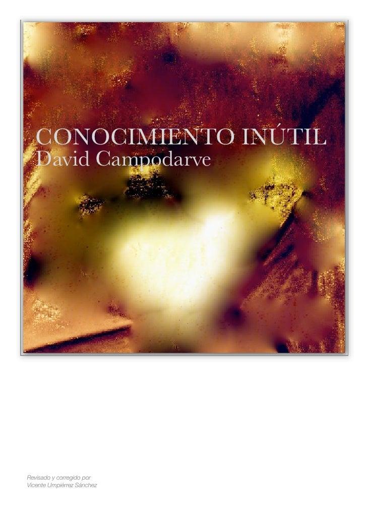 CONOCIMIENTO INÚTIL    David Campodarve     Revisado y corregido por Vicente Umpiérrez Sánchez