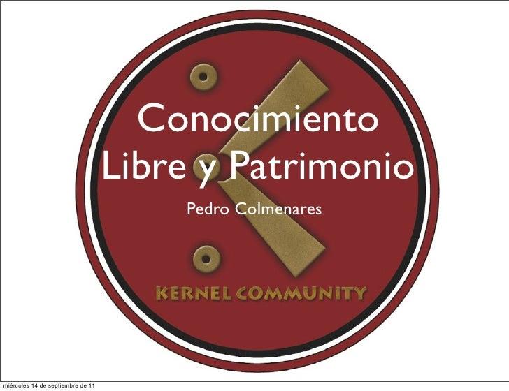 Conocimiento                                   Libre y Patrimonio                                       Pedro Colmenaresmi...