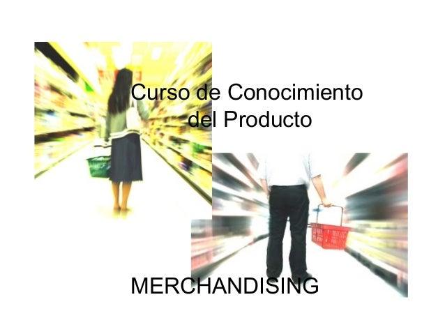 Curso de Conocimiento del Producto MERCHANDISING ... 675532a28f8