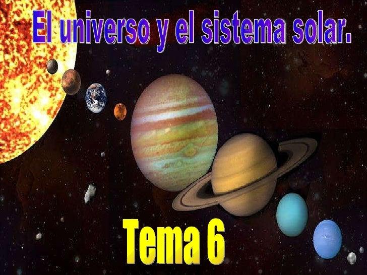 El universo y el sistema solar. Tema 6