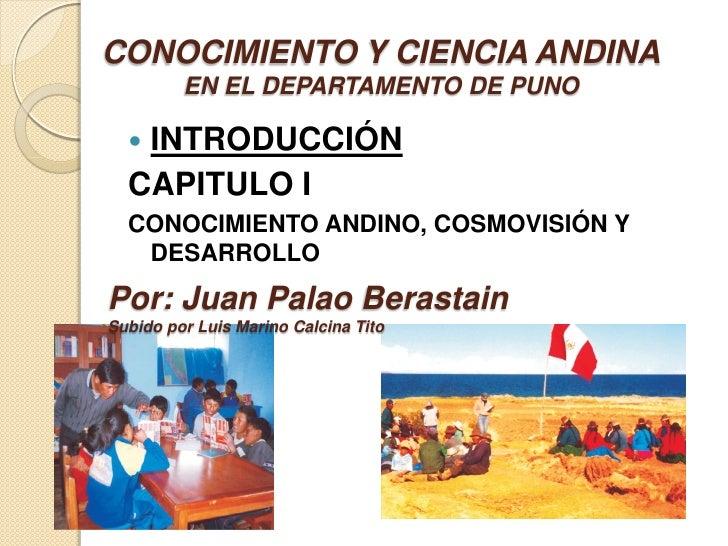 CONOCIMIENTO Y CIENCIA ANDINA         EN EL DEPARTAMENTO DE PUNO  INTRODUCCIÓN  CAPITULO I  CONOCIMIENTO ANDINO, COSMOVIS...