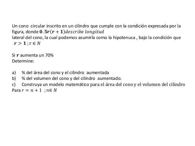 Un cono circular inscrito en un cilindro que cumple con la condición expresada por la figura, donde 𝟎. 𝟓𝒓 𝒓 + 𝟏 𝑑𝑒𝑠𝑐𝑟𝑖𝑏𝑒 𝑙...