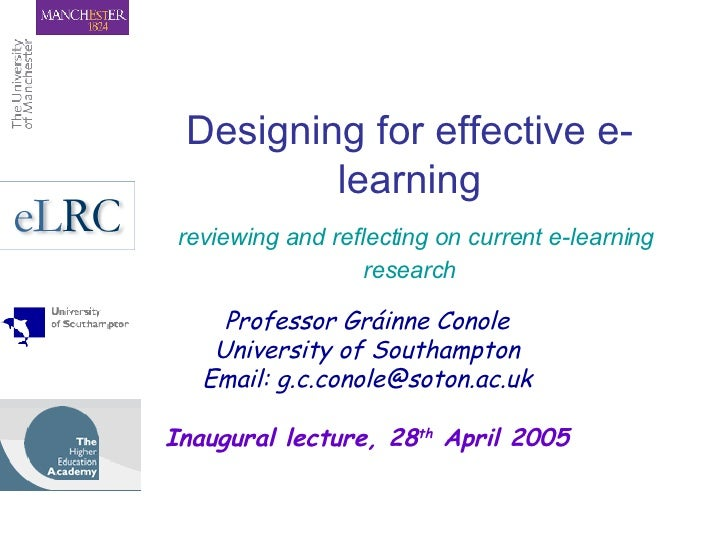 Designing for effective e-learning   reviewing and reflecting on current e-learning research Professor Gráinne Conole Univ...