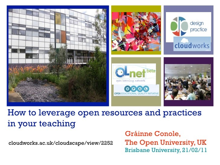 How to leverage open resources and practicesin your teaching                                        Gráinne Conole,cloudwo...