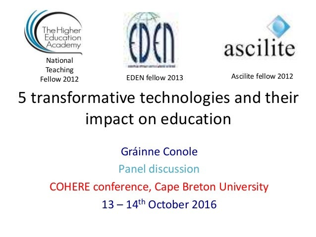 5 transformative technologies and their impact on education Gráinne Conole Panel discussion COHERE conference, Cape Breton...