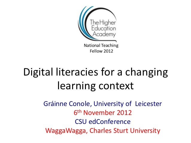 National Teaching                   Fellow 2012Digital literacies for a changing        learning context    Gráinne Conole...