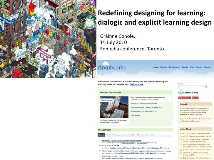 Redefining designing for learning: dialogic and explicit learning design<br />Gráinne Conole, <br />1st July 2010<br />Edm...