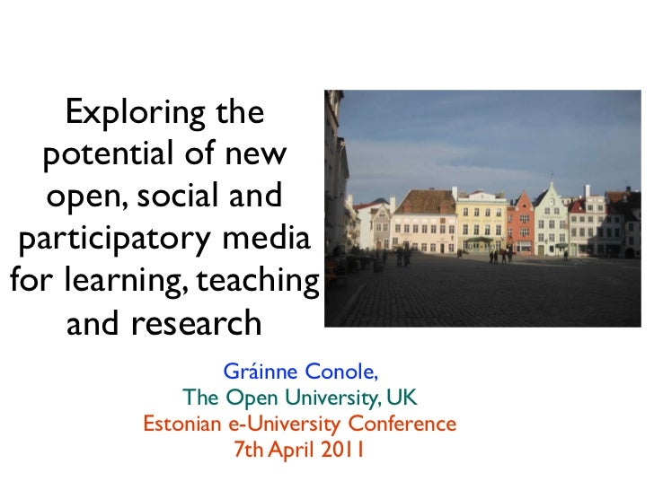Exploring the  potential of new   open, social and participatory mediafor learning, teaching    and research              ...