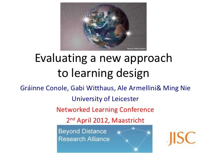 Evaluating a new approach        to learning designGráinne Conole, Gabi Witthaus, Ale Armellini& Ming Nie                U...