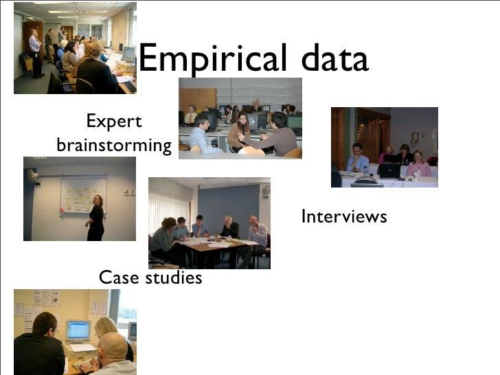 Empirical data     Expert brainstorming                      Interviews       Case studies