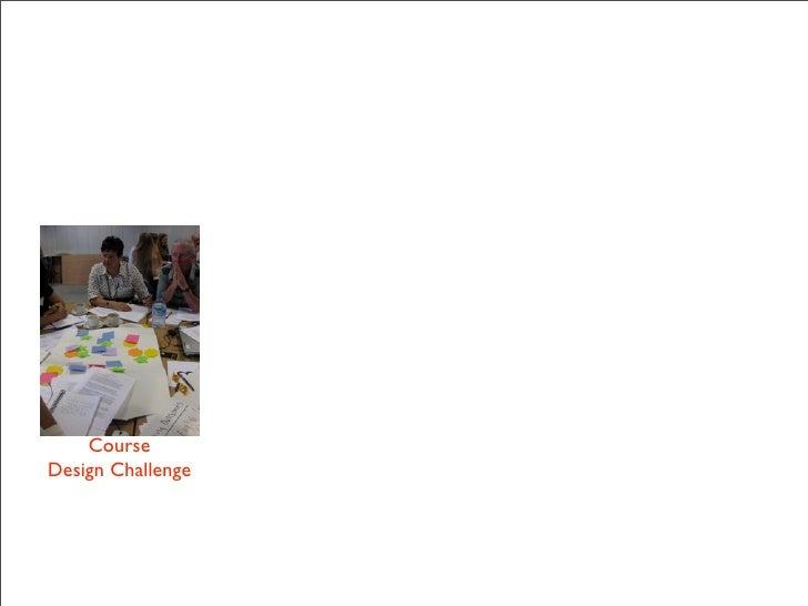 Course Design Challenge                       Design summits