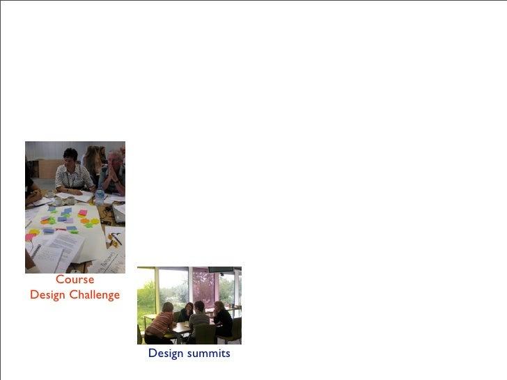 Course Design Challenge                                       Cloudfests                    Design summits