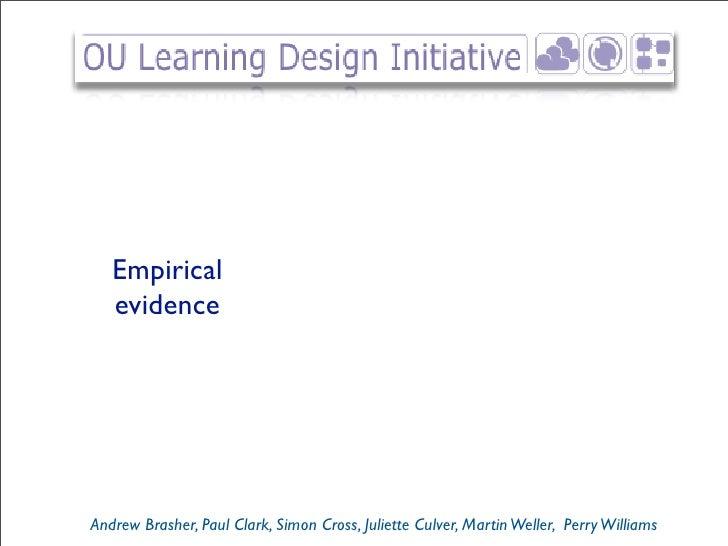 Empirical    evidence     Andrew Brasher, Paul Clark, Simon Cross, Juliette Culver, Martin Weller, Perry Williams