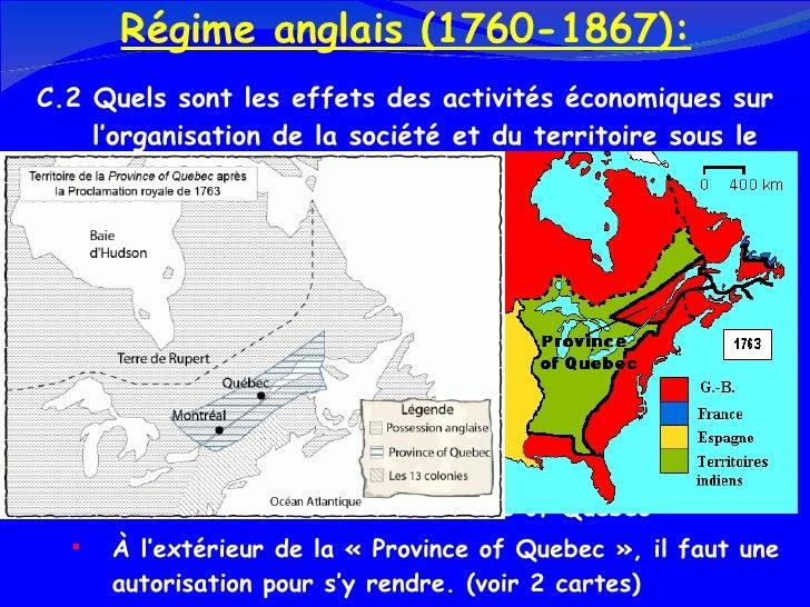 Régime anglais (1760-1867): <ul><li>C.2 Quels sont les effets des activités économiques sur  l'organisation de la société ...