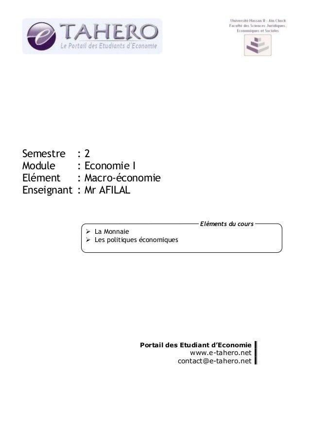 Semestre     :   2Module       :   Economie IElément      :   Macro-économieEnseignant   :   Mr AFILAL                    ...