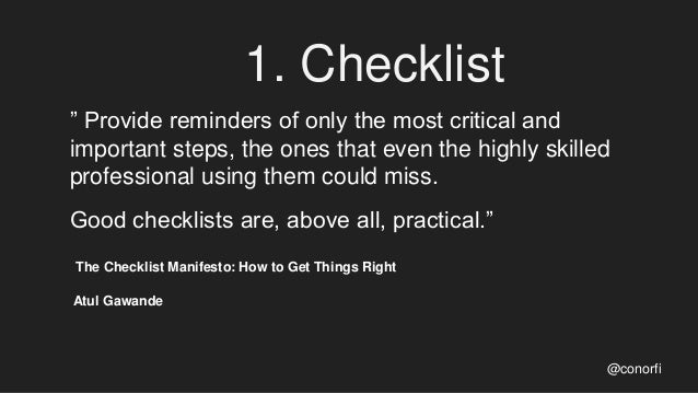 """1. Checklist """" Provide reminders of only the most critical and important steps, the ones that even the highly skilled prof..."""
