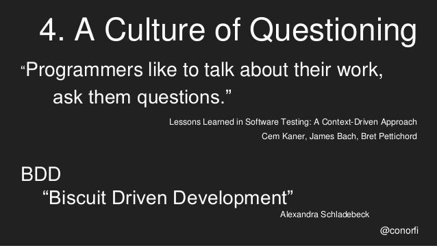 """4. A Culture of Questioning """"Programmers like to talk about their work, ask them questions."""" Lessons Learned in Software T..."""