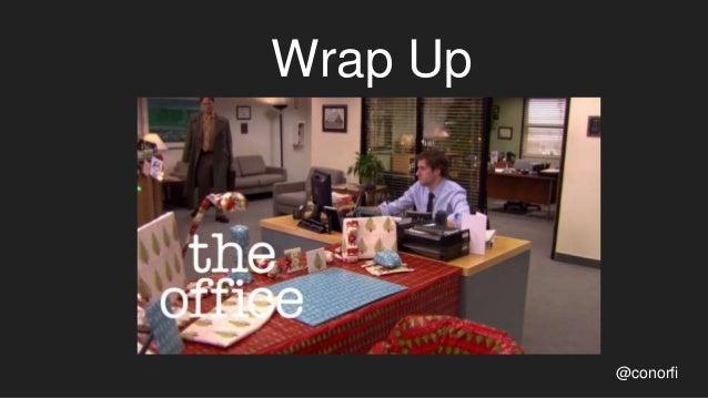 Wrap Up @conorfi