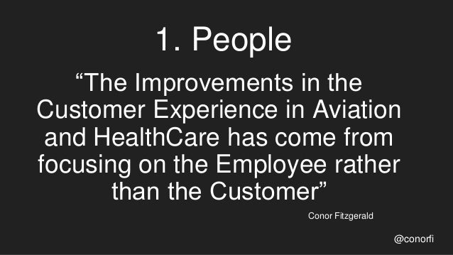 """1. People @conorfi """"The Improvements in the Customer Experience in Aviation and HealthCare has come from focusing on the E..."""