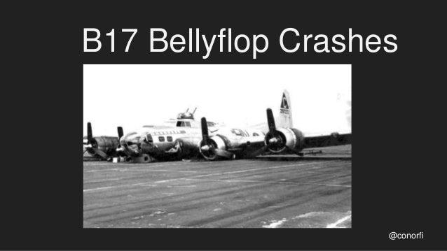 B17 Bellyflop Crashes @conorfi
