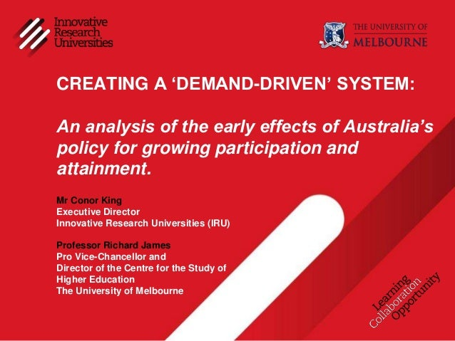 CREATING A 'DEMAND-DRIVEN' SYSTEM:An analysis of the early effects of Australia'spolicy for growing participation andattai...