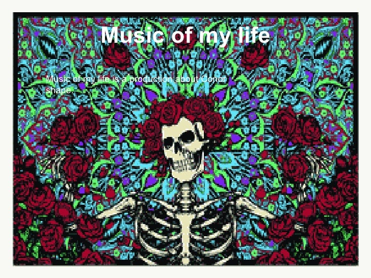 Music of my life Music of my life is a production about Conor shape.