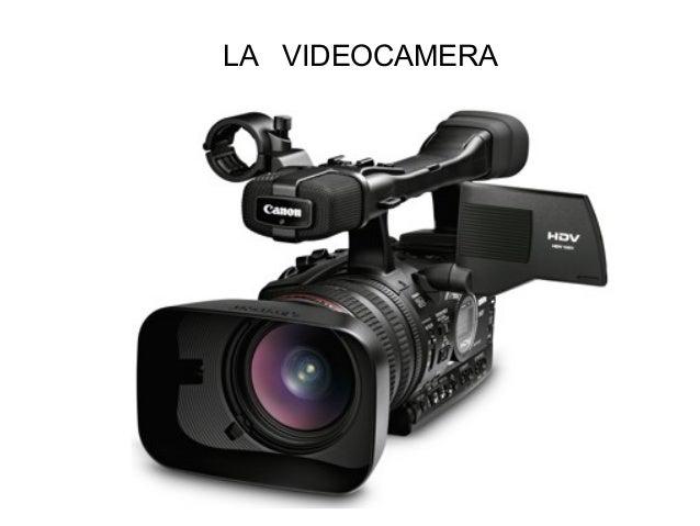 LA VIDEOCAMERA