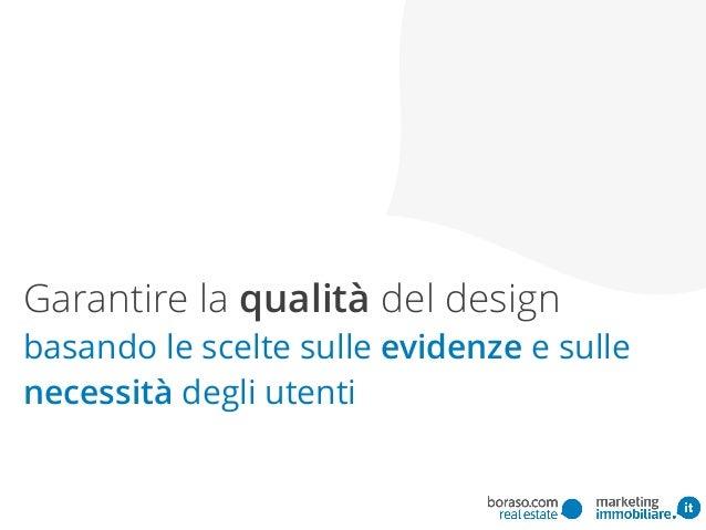 Garantire la qualità del design basando le scelte sulle evidenze e sulle necessità degli utenti