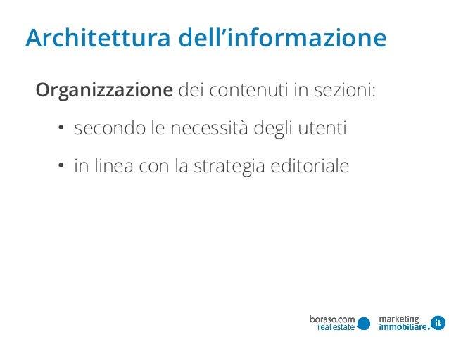 Organizzazione dei contenuti in sezioni: • secondo le necessità degli utenti • in linea con la strategia editoriale Archit...