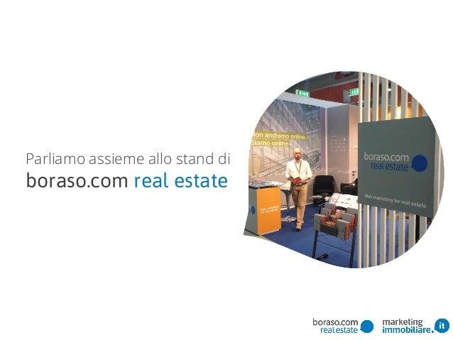 Parliamo assieme allo stand di boraso.com real estate