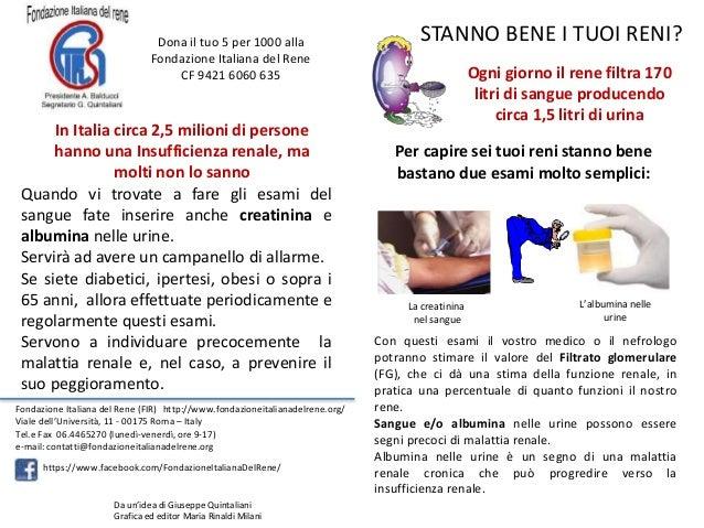 Con questi esami il vostro medico o il nefrologo potranno stimare il valore del Filtrato glomerulare (FG), che ci dà una s...