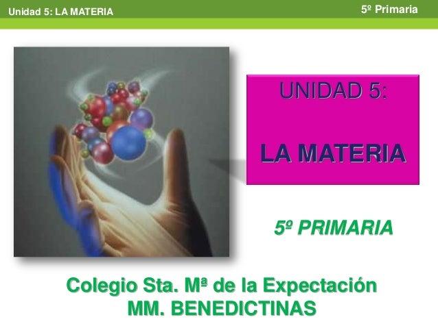 Unidad 5: LA MATERIA                      5º Primaria                                 UNIDAD 5:                           ...