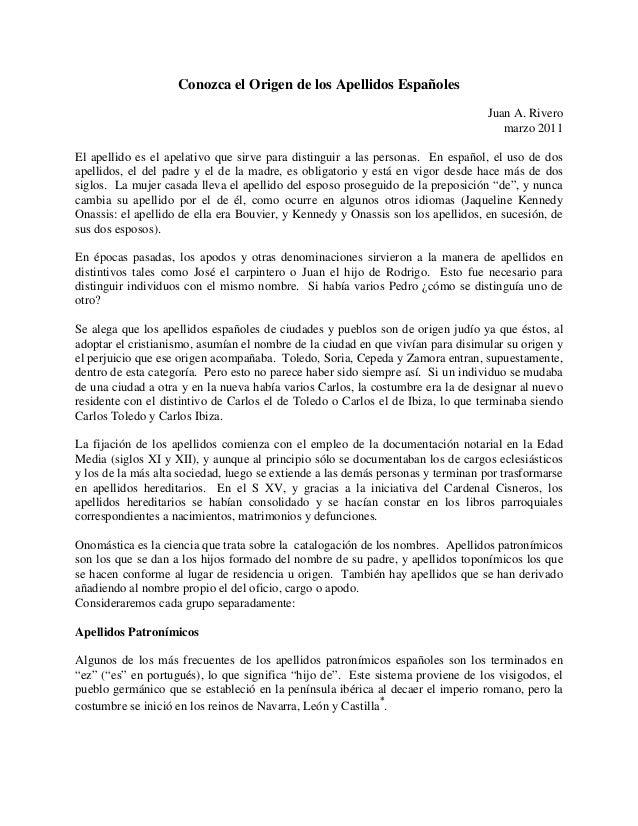 Conozca el Origen de los Apellidos Españoles Juan A. Rivero marzo 2011 El apellido es el apelativo que sirve para distingu...