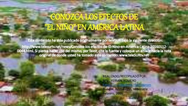 """CONOZCA LOS EFECTOS DE """"EL NIÑO"""" EN AMÉRICA LATINA Este contenido ha sido publicado originalmente por teleSUR bajo la sigu..."""