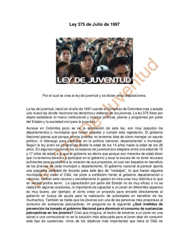Ley 375 de Julio de 1997 Por el cual se crea la ley de juventud y se dictan otras disposiciones. La ley de juventud, nació...
