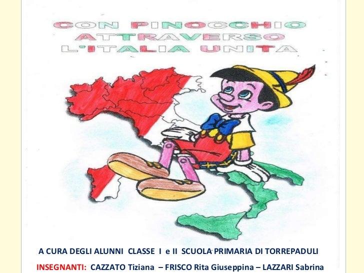 A CURA DEGLI ALUNNI  CLASSE  I  e II  SCUOLA PRIMARIA DI TORREPADULI INSEGNANTI:  CAZZATO Tiziana  – FRISCO Rita Giuseppin...