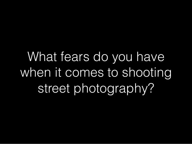 How to Conquer Your Fear of Shooting Street Photography - 2014 Slide 2