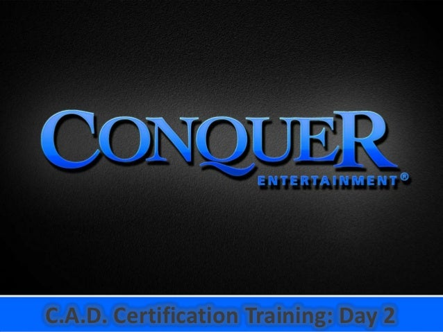 C.A.D. Certification Training: Day 2