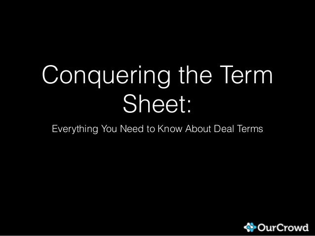 Conquering the Term Sheet: Everything You Need to Know About Deal Terms