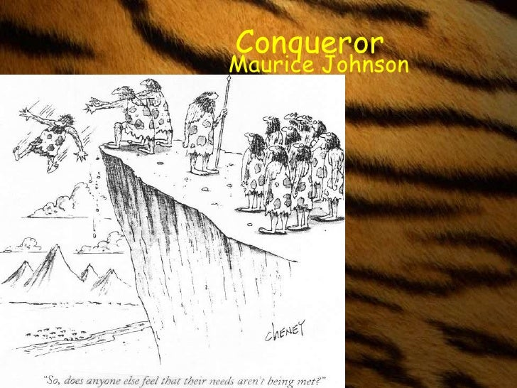 Conqueror<br />Maurice Johnson<br />