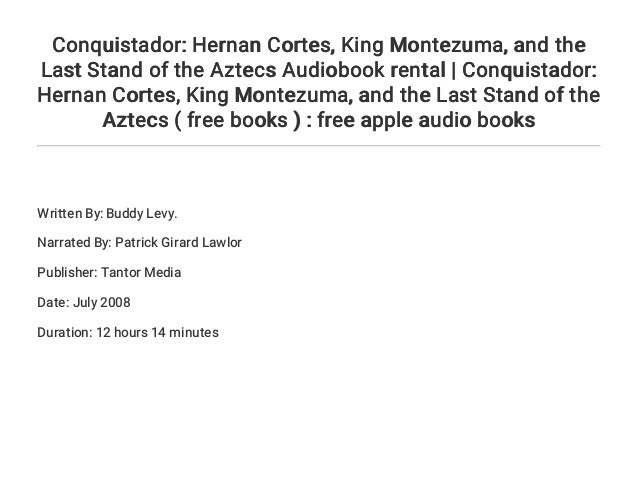 Conquistador Hernan Cortes King Montezuma And The Last Stand O