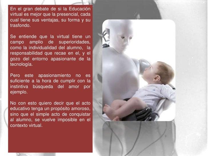 En el gran debate de si la Educación virtual es mejor que la presencial, cada cual tiene sus ventajas, su forma y su trasf...