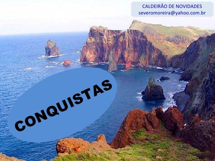 CALDEIRÃO DE NOVIDADES [email_address] CONQUISTAS