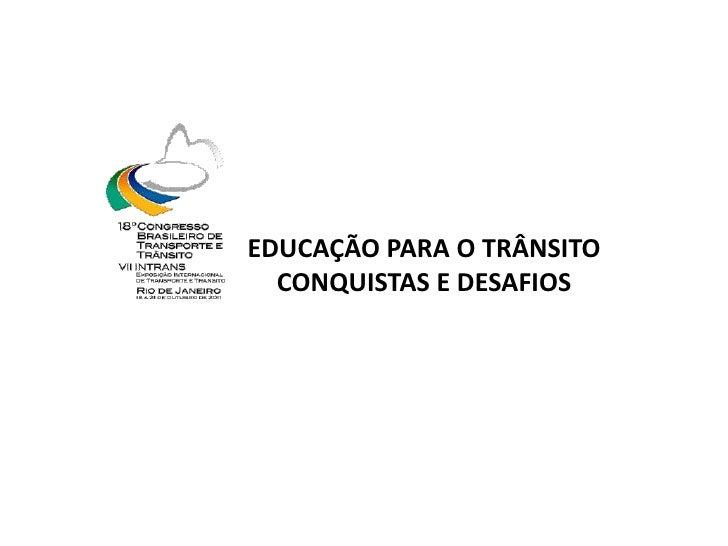 EDUCAÇÃO PARA O TRÂNSITO  CONQUISTAS E DESAFIOS