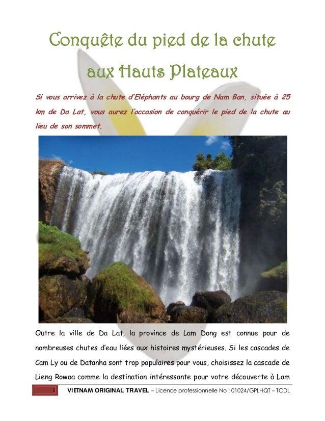 Conquête du pied de la chute aux Hauts Plateaux Si vous arrivez à la chute d'Eléphants au bourg de Nam Ban, située à 25 km...