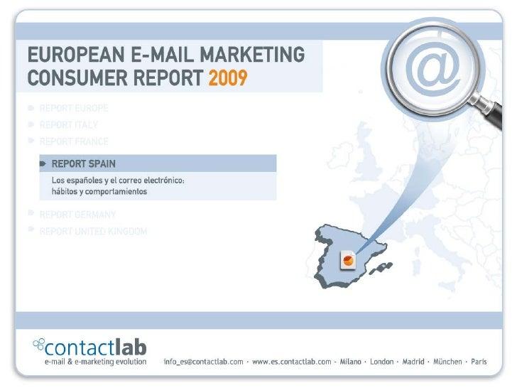 ContactLab    E-mail Marketing Consumer Report                   2009  Los españoles y el correo electrónico:       hábito...