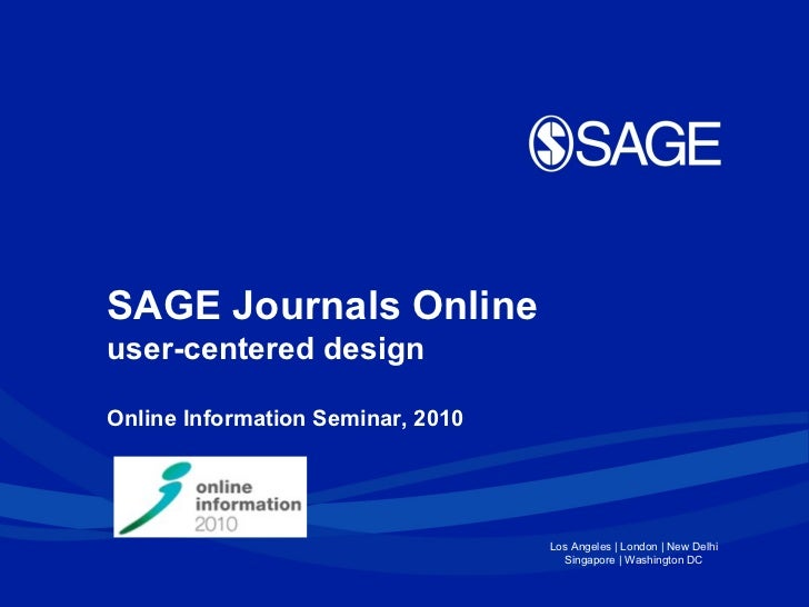 Online Information Seminar, 2010  SAGE Journals Online user-centered design