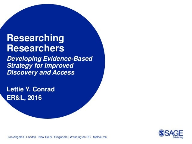 Los Angeles   London   New Delhi   Singapore   Washington DC   Melbourne Researching Researchers Developing Evidence-Based...