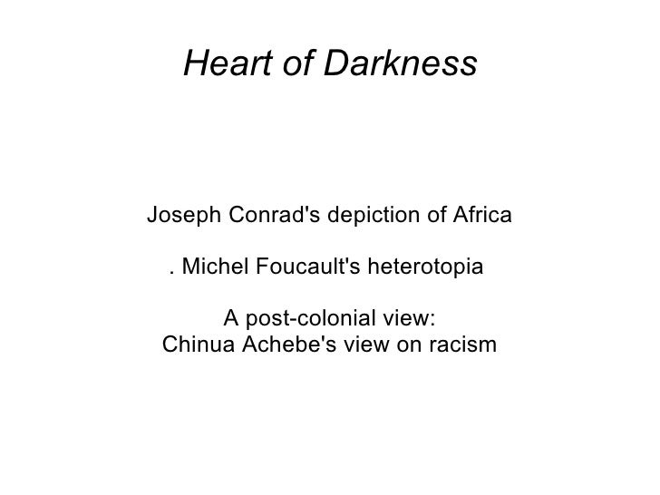 chinua achebes criticism of the depiction of africa in conrads heart of darkness Few works of scholarship have so comprehensively recast an existing debate as chinua achebe's essay on joseph conrad's heart of darkness achebe – a highly distinguished nigerian novelist and university teacher – looked with fresh eyes at a novel that was set in africa, but in which africans.